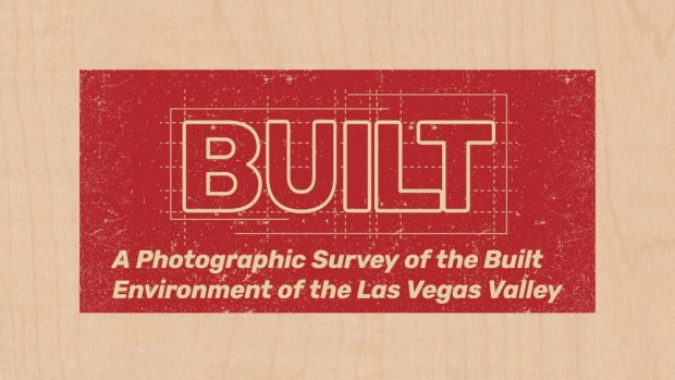 logo for exhibit shows text, Built: A Photographic Survey of the Built Environment of the Las Vegas Valley
